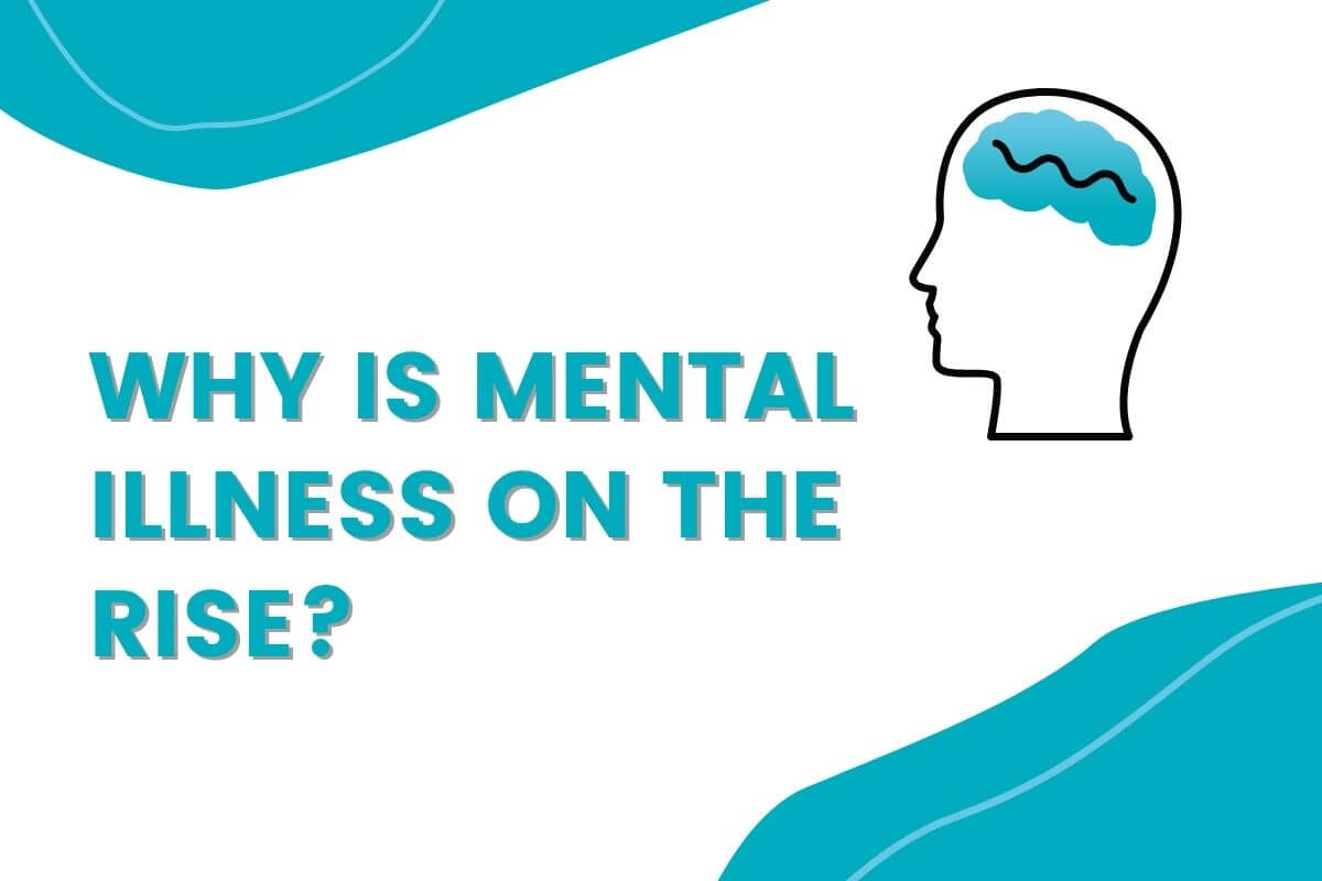 Why is mental illness on the rise