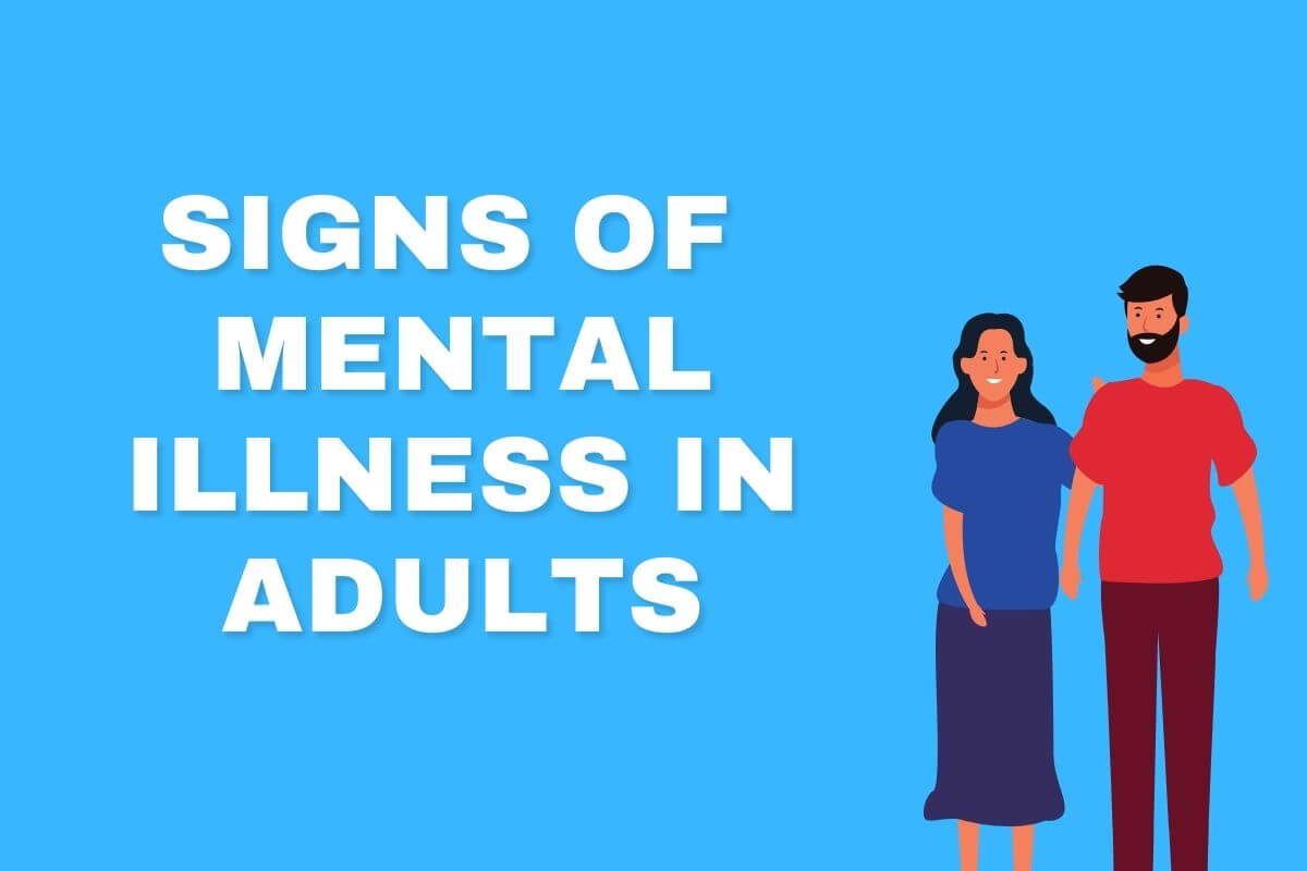 signs of mental illness in adults